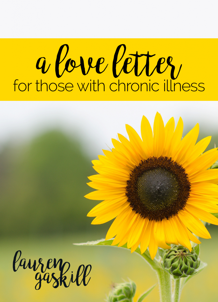 A Love Letter for Those With Chronic Illness by Lauren Gaskill