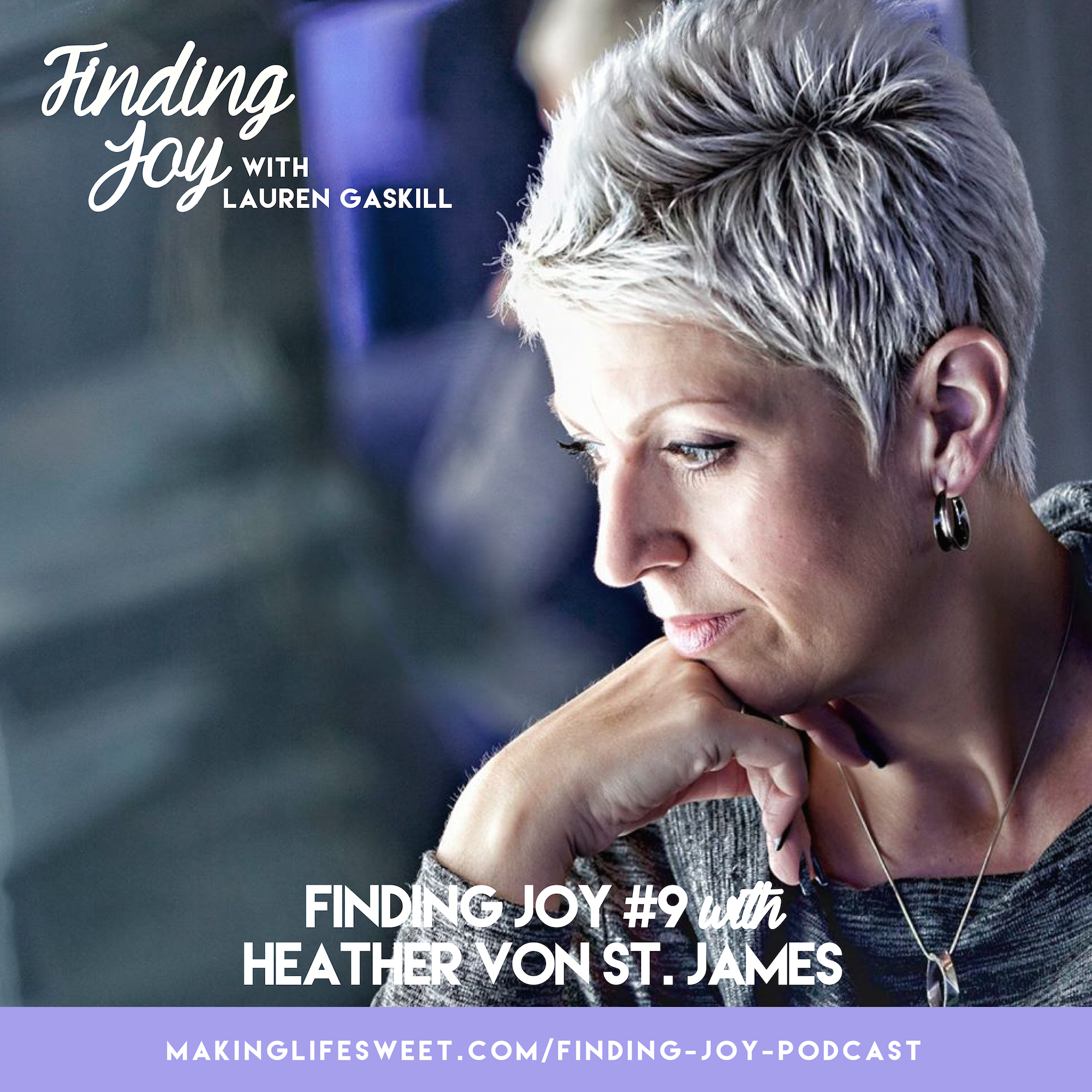 heather von st james finding joy podcast