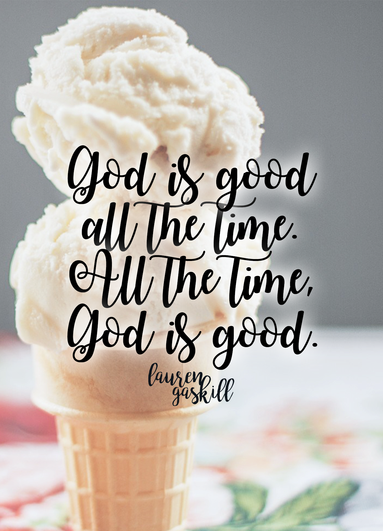 God is good all the time. All the time, God is good.