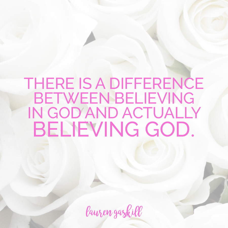 The Difference Between Believing In God and Believing God