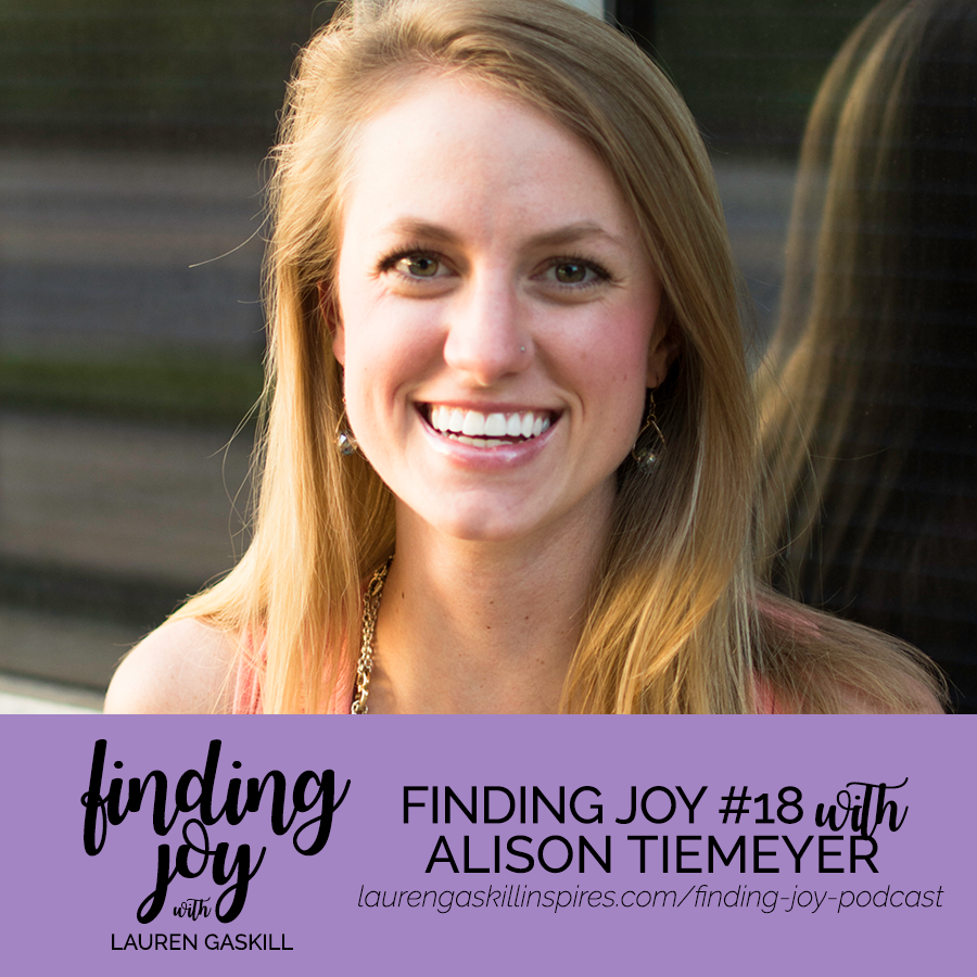 Finding Joy Podcast with Alison Tiemeyer + Lauren Gaskill