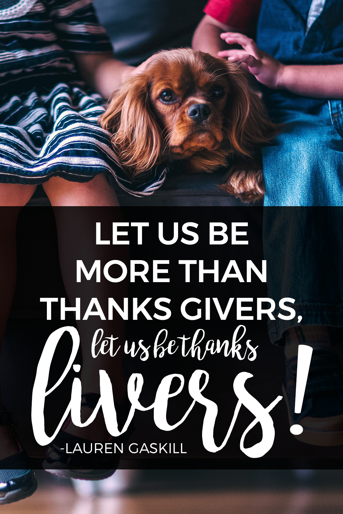 Let us be givers and livers of thanks.