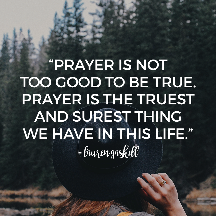 How to Change Your Prayer Life // Lauren Gaskill