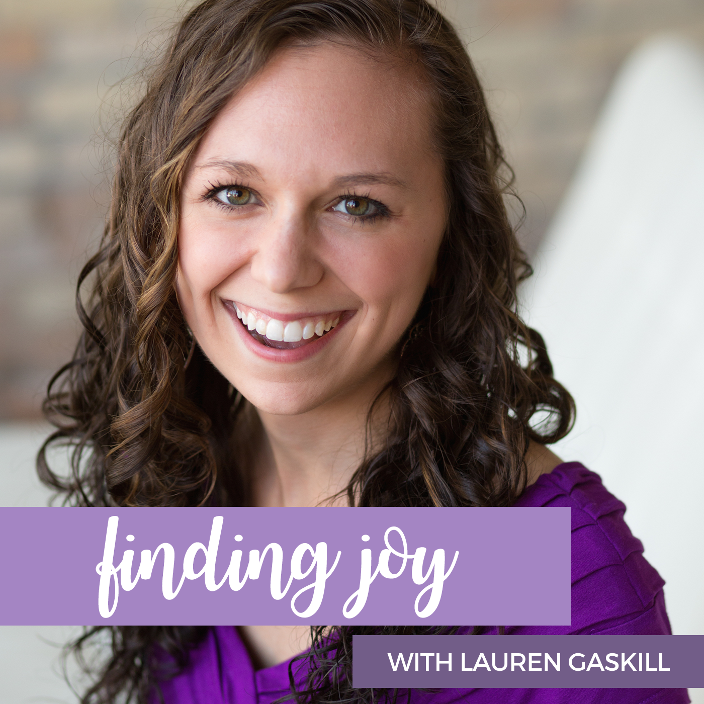 Lauren Gaskill Finding Joy Podcast