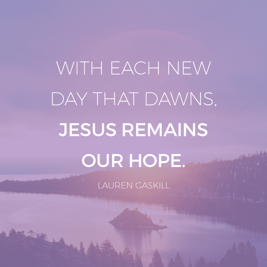 Jesus is the hope of the world.