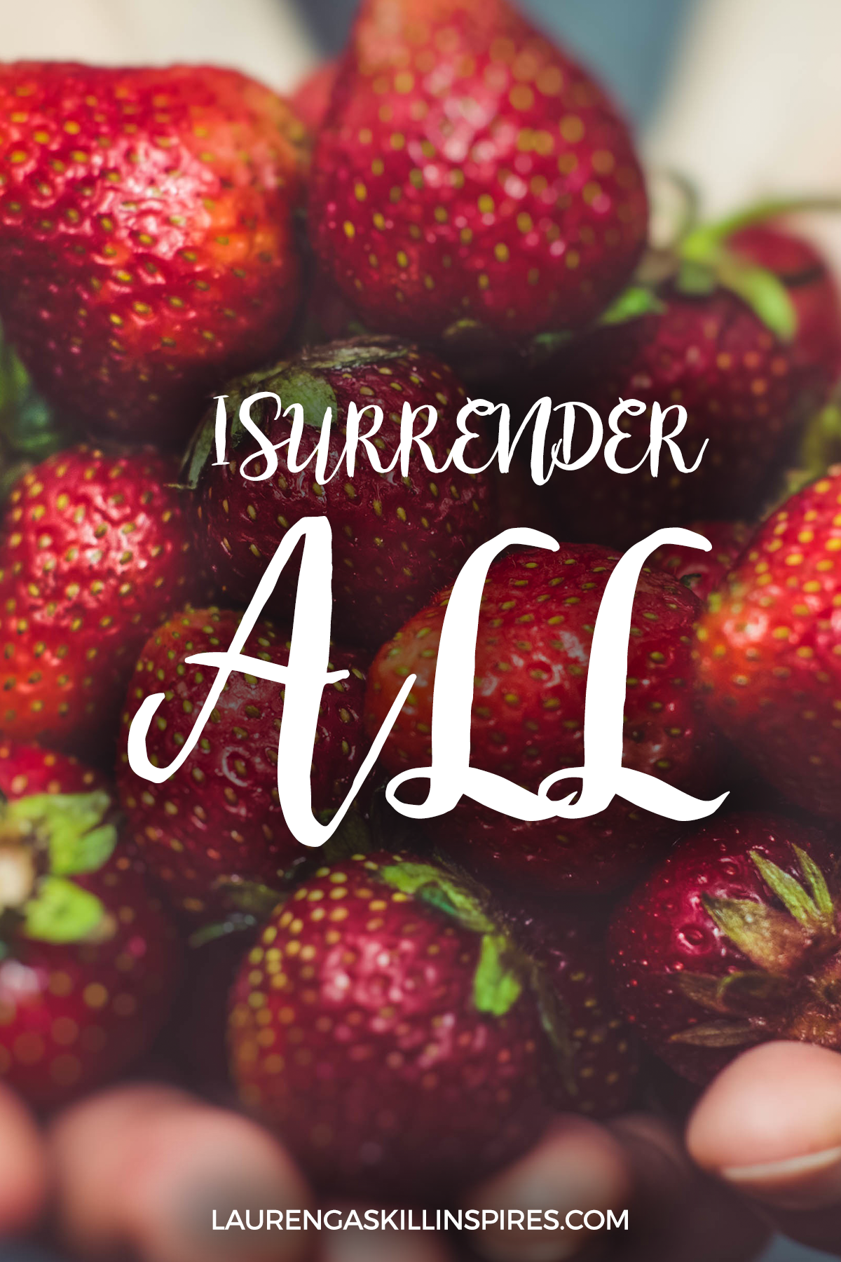Surrender your all to Jesus.