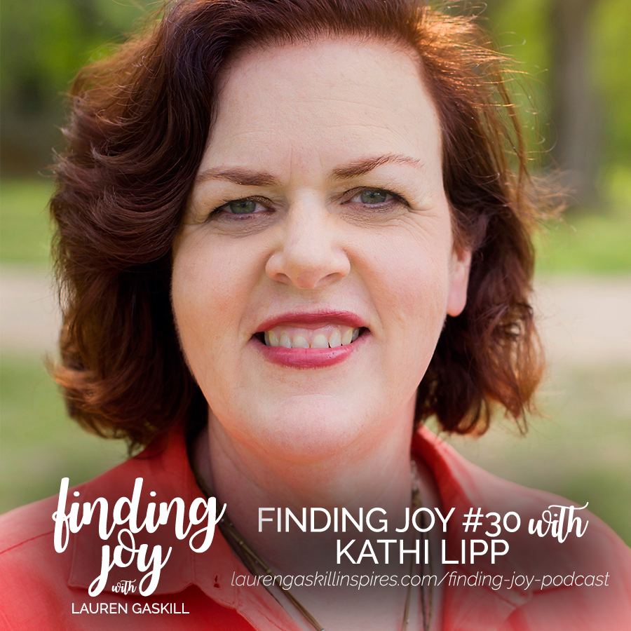 finding joy podcast with lauren gaskill and guest kathi lipp