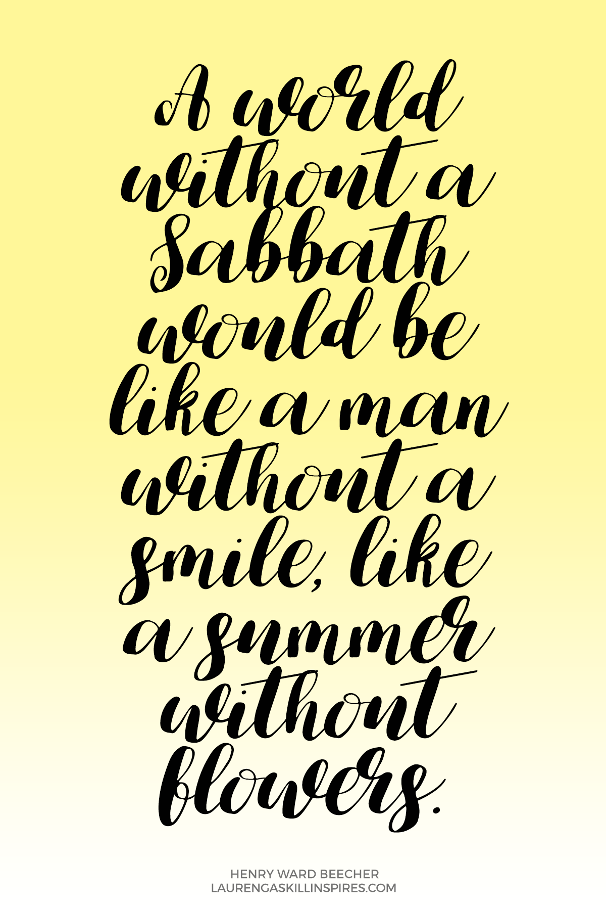 A world without Sabbath would be like a summer without flowers.
