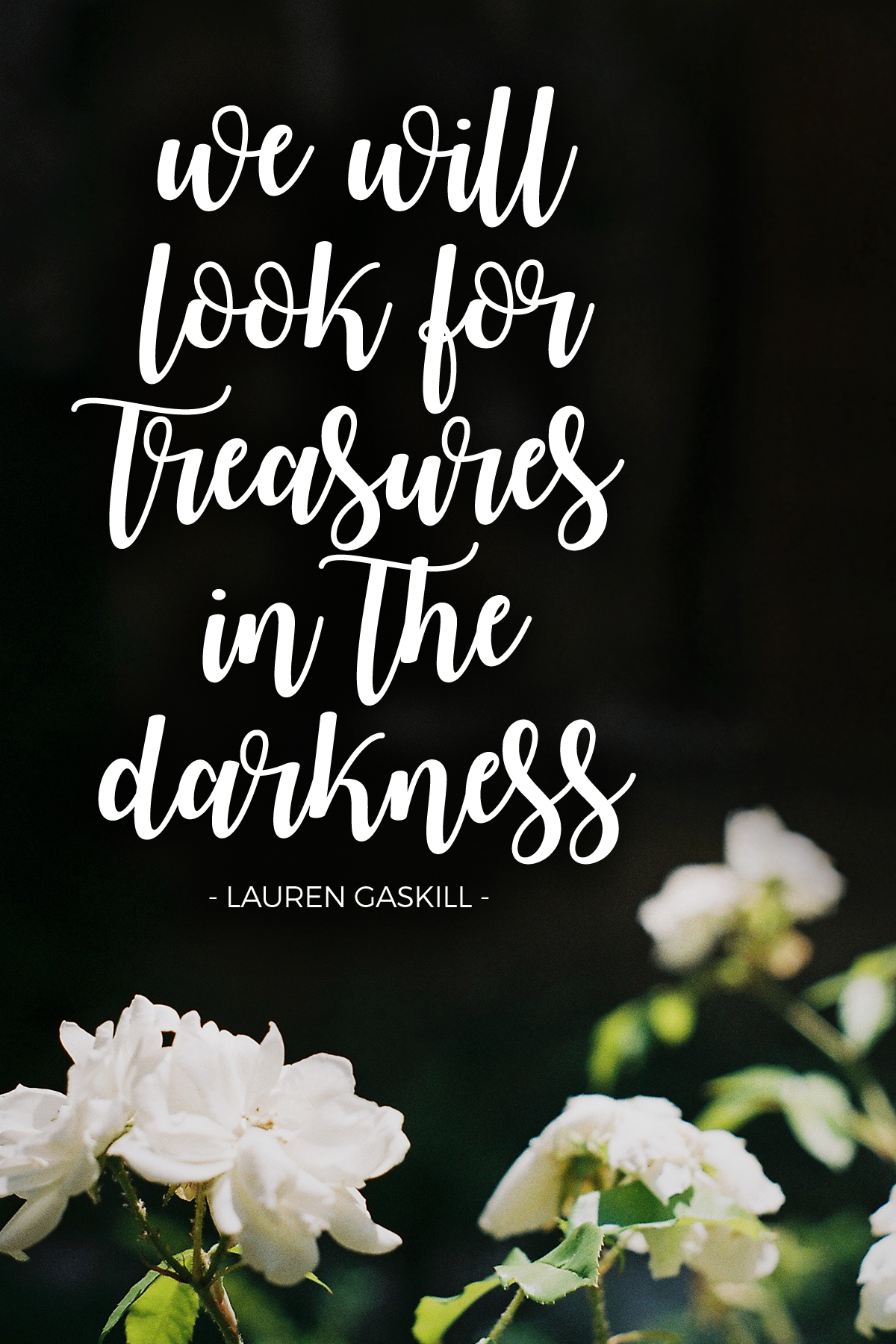 God gives us treasures in the darkness, hidden in secret places just for us. {Isaiah 45:3}