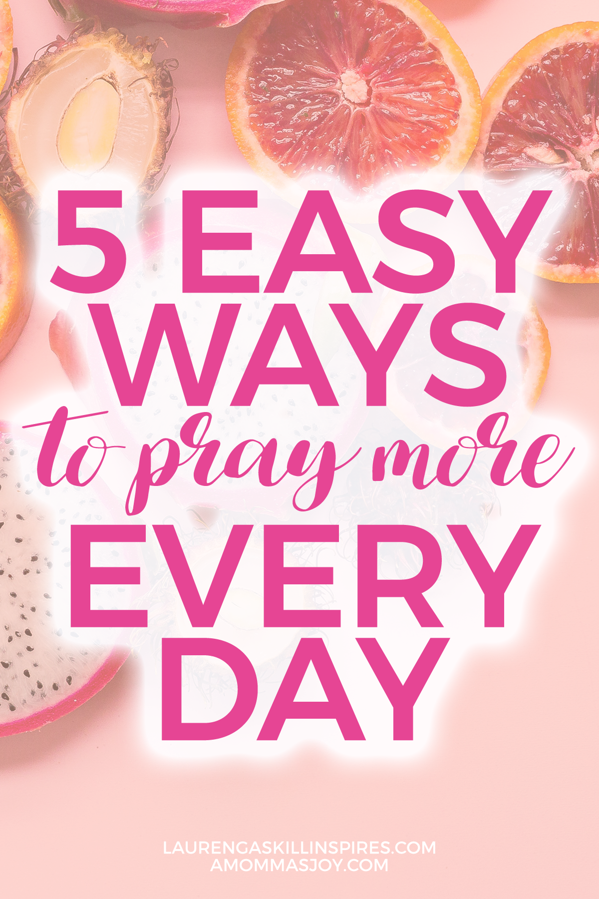 Five Easy Ways to Pray More Every Day