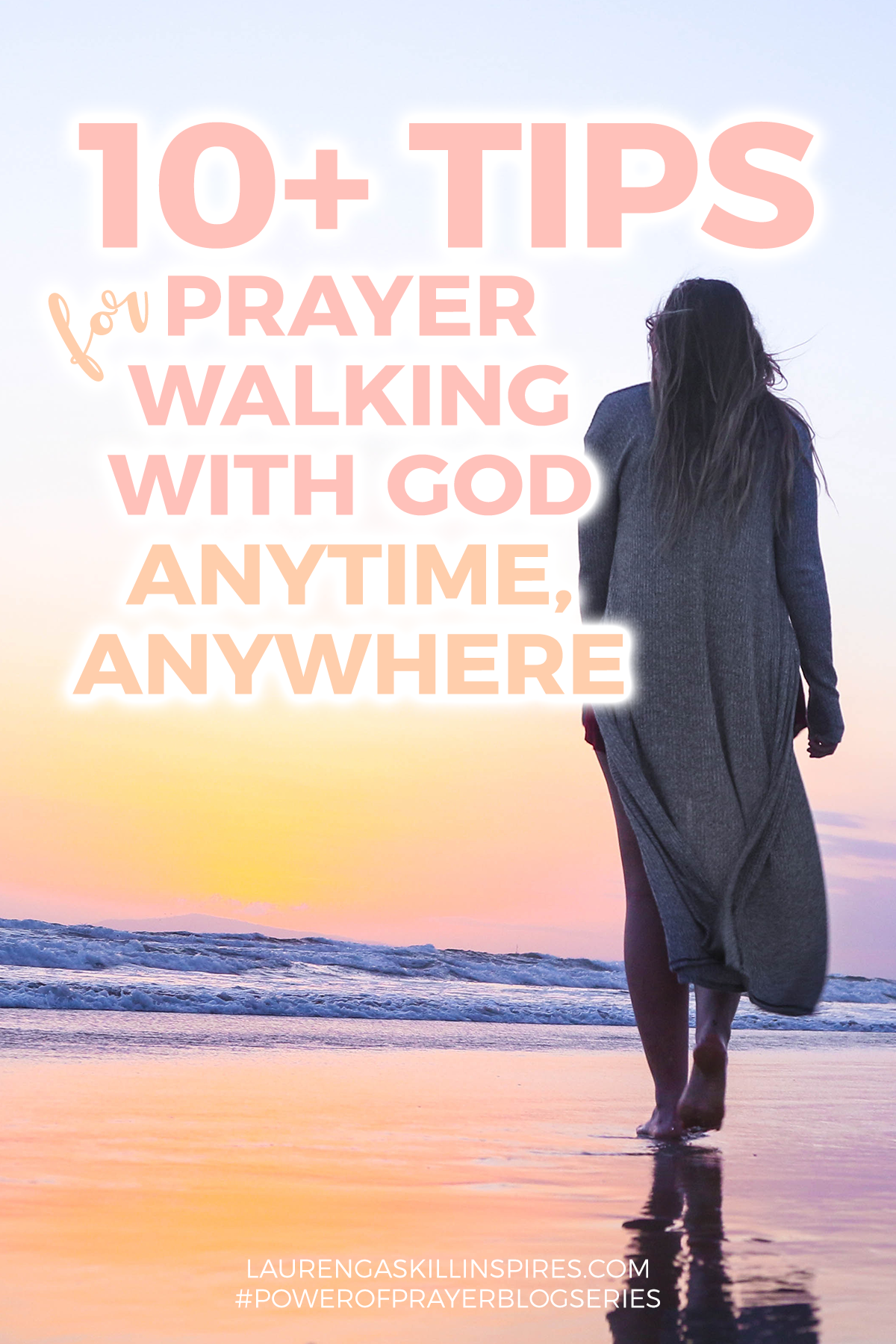 10+ Tips for Praying Walking with God