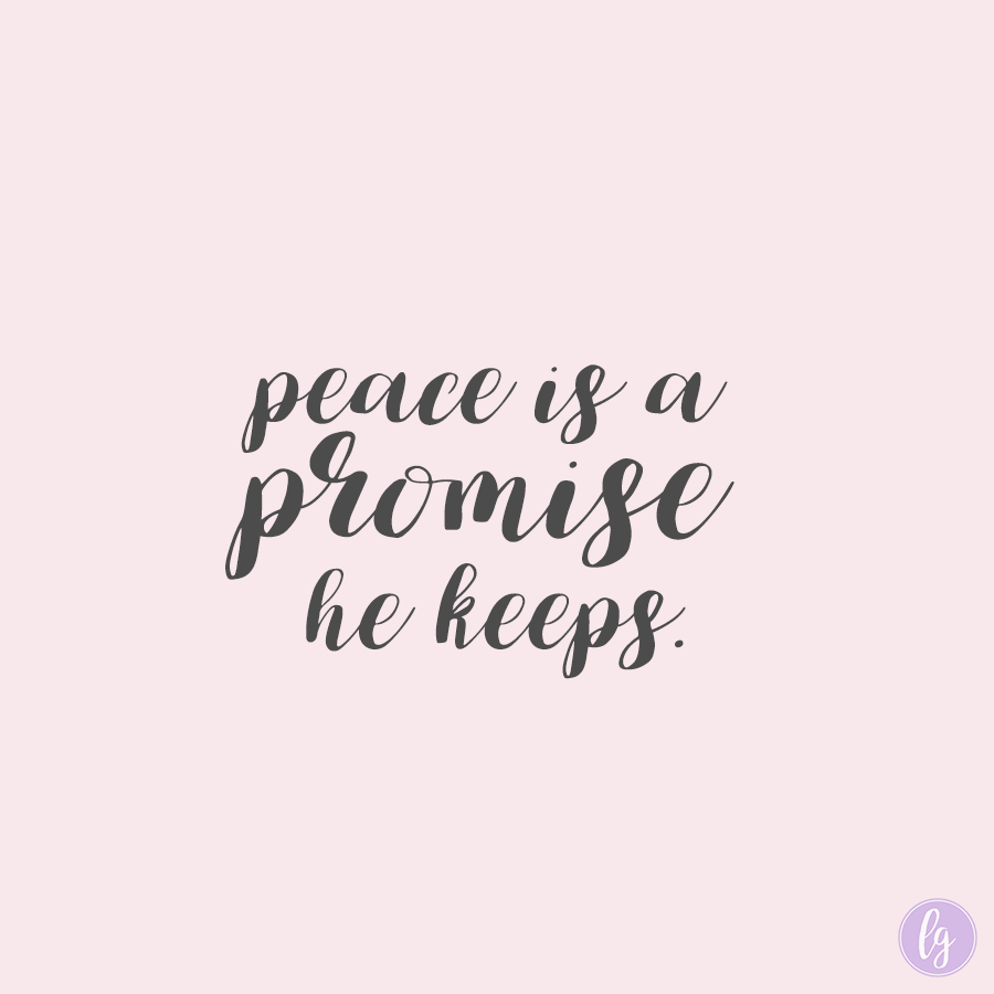 The promise of peace, a promise He keeps.
