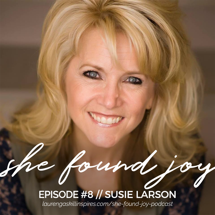 Suzie Larson | She Found Joy Podcast with Lauren Gaskill